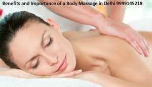 Benefits and Importance of a Body Massage in Delhi