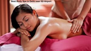 Best Body Spa in Delhi near IGI Airport