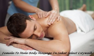 Female To Male Body Massage In Saket Select Citywalk