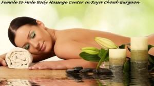 Female to Male Body Massage Center in Rajiv Chowk Gurgaon