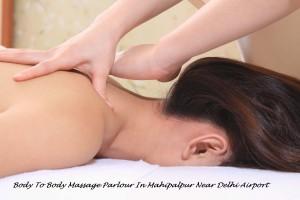 Body To Body Massage Parlour In Mahipalpur Near Delhi Airport