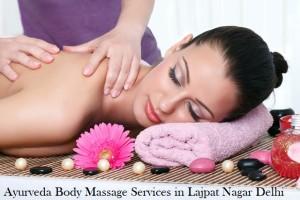 Ayurveda Body Massage Services in Lajpat Nagar Delhi
