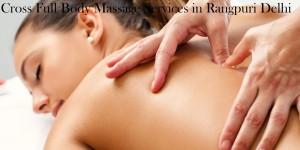 Cross Full Body Massage Services in Rangpuri Delhi