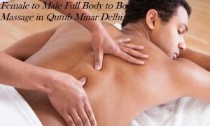 Female to Male Full Body to Body Massage in Qutub Minar Delhi