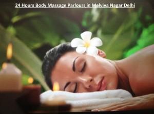 24 Hours Body Massage Parlours in Malviya Nagar Delhi