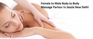 Female to Male Body to Body Massage Parlour in Jasola New Delhi